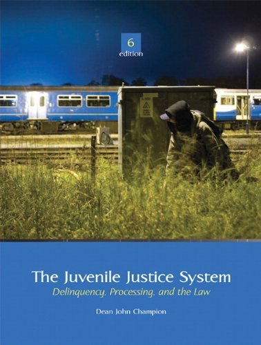 The Juvenile Justice System: Delinquency, Processing, and the Law (6th Edition) 6th by Champion, Dean J. (2009) Hardcover