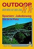 Spanien: Jaobsweg-Vía de la Plata, Mozarabischer Jakobsweg: Der Weg ist das Ziel - Michael Kasper, Raimund Joos