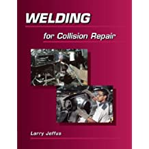Welding for Collision Repair 1st edition by Jeffus, Larry (1998) Paperback