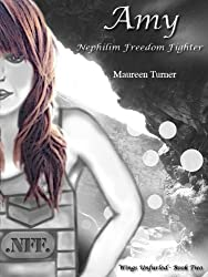 Amy, Nephilim Freedom Fighter (Wings Unfurled Book 2)