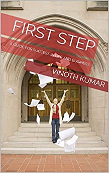 First Step: Your success guide (Planning your life or business Book 1) by [Kumar, Vinoth]