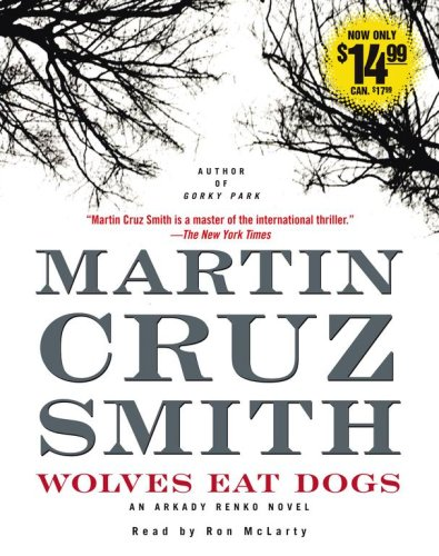 Wolves Eat Dogs (Arkady Renko Novels)
