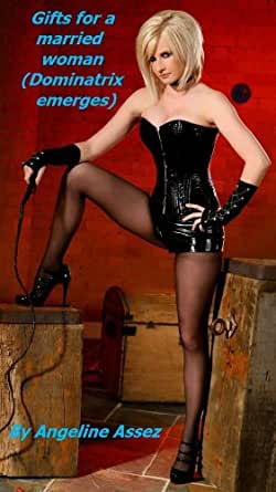 Becoming a Dominatrix (Gifts for a married woman ...