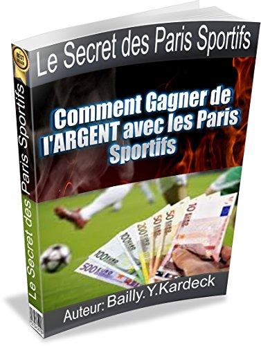 Le Secret des Paris Sportifs: Comment Gagner de l'ARGENT avec les Paris Sportifs