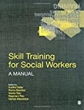 Skill Training for Social Workers: A Manual