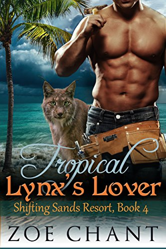 Tropical Lynx's Lover (Shifting Sands Resort Book 4) (English Edition) (Shorts Lynx)
