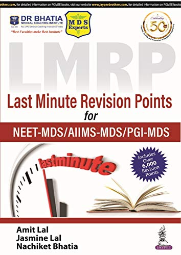 LMRP Dental Exam Series Last Minute Revision Points for NEET-MDS/AIIMS-MDS/PGI-MDS