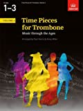 Time Pieces for Trombone: v. 1: Music Through the Ages in 2 Volumes (Time Pieces (Abrsm))