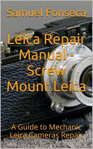 Leica Repair Manual - Screw Mount Leica: A Guide to Mechanic Leica Cameras Repair (English Edition)