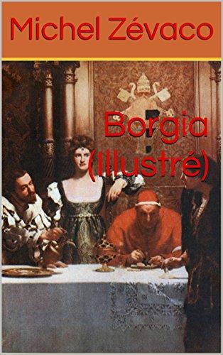 Borgia (Illustré) (French Edition)