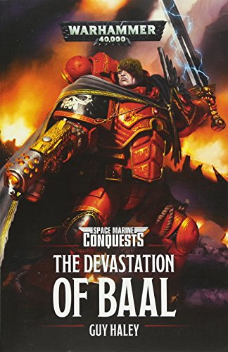 Warhammer 40k: The Devastation of Baal (Space Marine Conquests) por Guy Haley