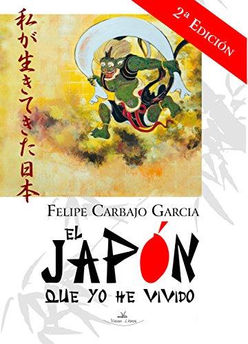 El Japón que yo he vivido 2ª edición (Andanzas: Literatura de viajes) por Felipe Carbajo García