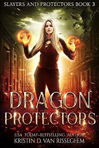 Dragon Protectors (Slayers & Protector Book 3) (English Edition ...