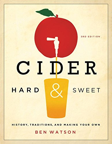 Cider, Hard and Sweet: History, Traditions, and Making Your Own por Ben Watson