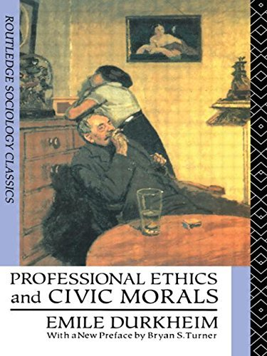 Professional Ethics and Civic Morals (Routledge Classics in Sociology) by Emile Durkheim (1992-04-24)