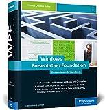 Windows Presentation Foundation: Das umfassende Handbuch zur WPF, aktuell zu .NET Core 3.0, NET 4.8 und Visual Studio 2019 - Thomas Claudius Huber
