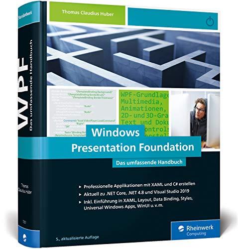 Windows Presentation Foundation: Das umfassende Handbuch zur WPF, aktuell zu .NET Core 3.0, NET 4.8 und Visual Studio 2019