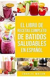 Descargar gratis El Libro De Recetas Completo De Batidos Saludables En español/ The Complete Recipe Book of Healthy Smoothies in Spanish en .epub, .pdf o .mobi