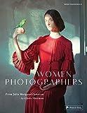 Women Photographers - From Julia Margaret Cameron to Cindy Sherman
