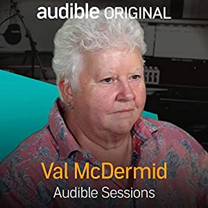 val mcdermid audible sessions free exclusive interview