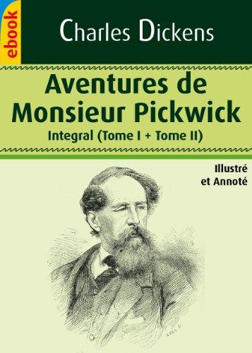 Livre gratuits Aventures De Monsieur Pickwick - INTEGRAL (Illustré et Annoté - Les Papiers posthumes du Pickwick-Club) pdf
