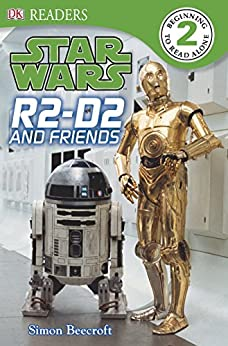 Star Wars R2 D2 and Friends (DK Readers Level 2) by [Dk]