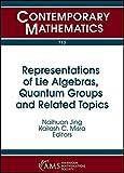 Representations of Lie Algebras, Quantum Groups and Related Topics (Contemporary Mathematics)