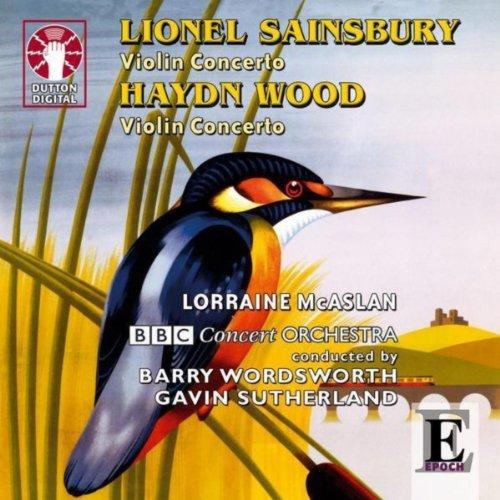 Lionel Sainsbury & Haydn Wood: Violin Concertos
