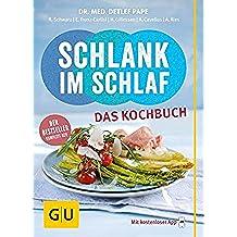 Schlank im Schlaf - das Kochbuch: Über 100 neue Insulin-Trennkost-Rezepte für morgens, mittags, abends (GU Diät&Gesundheit) (German Edition)