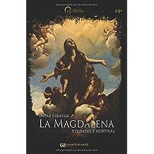 La Magdalena: verdades y mentiras