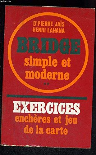 Bridge simple et moderne - tome 2 exercices enchères et jeu de la carte par Jais Lebel