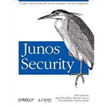 Junos Security: A Guide to Junos for the SRX Services Gateways and Security Certification