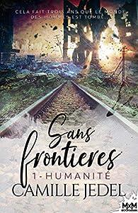 Sans frontières, tome 1 : Humanité par Camille Jedel