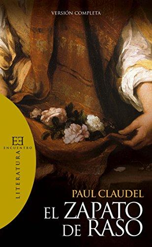 El zapato de raso: Versión completa (Literatura nº 76) por Paul Claudel