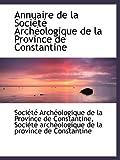 Annuaire de la Société Archéologique de la Province de Constantine...