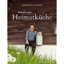 Meine Heimatküche: Lieblingsrezepte aus dem grünen Herzen Österreichs