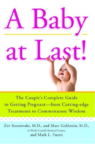 a-baby-at-last-the-couple-39-s-complete-guide-to-getting-pregnant-from-cutting-edge-treatments-to-commonsense-wisdom-by-zev-rosenwaks-2010-06-15