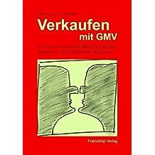 Verkaufen mit Gmv (Das GMV-Prinzip)