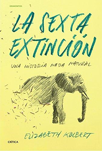 La sexta extinción: Una historia nada natural (Drakontos) por ELIZABETH KOLBERT
