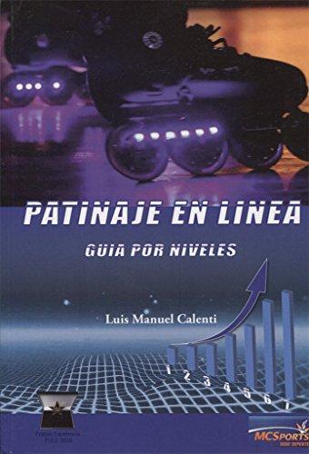 Patinaje en linea. Guia por niveles por Luis Manuel Calenti de la Vega