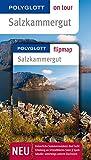 POLYGLOTT on tour Reiseführer Salzkammergut: mit Flipmap - Walter M. Weiss