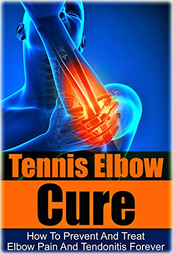 Tennis: Tennis Elbow Cure: How to Prevent and Treat Elbow Pain and Tendonitis Forever (Tennis Elbow Cure, Sports Injury, Knee Pain, Back Pain, Shoulder ... Weight training, Book 1) (English Edition) por Max Logan