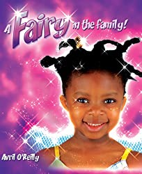 A Fairy in the Family: An empowering fairy story for girls of African descent aged 5 to 7