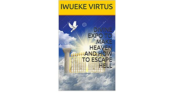 DIVINE EXPO TO MAKE HEAVEN AND HOW TO ESCAPE HELL (06824-5634-653)