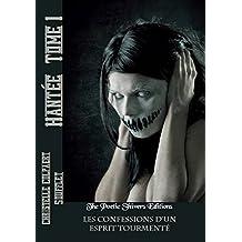 Hantée Tome 1 Les confessions d'un esprit tourmenté