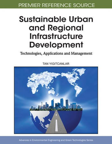 Sustainable Urban and Regional Infrastructure Development: Technologies, Applications and Management: 1 (Advances in Environmental Engineering and Green Technologies)