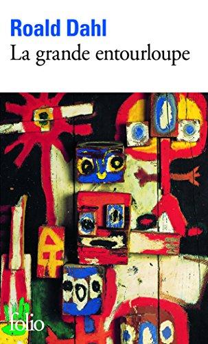 La Grande Entourloupe par Dahl Roald