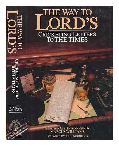 Way to Lord's: Cricketing Letters to