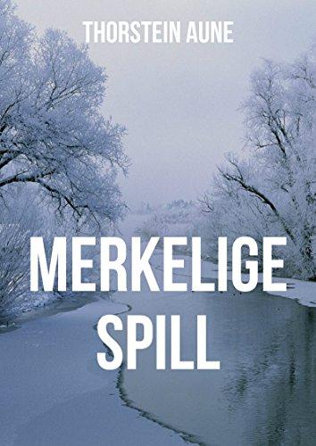 Merkelige spill (Norwegian Edition) por Thorstein Aune