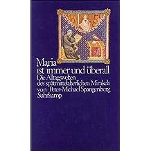 Maria ist immer und überall. Die Alltagswelten des spätmittelalterlichen Mirakels.